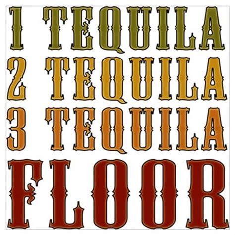 1 Tecquila 2 Tacquila 3 Tequila Floor - 1 tequila 2 tequila poster