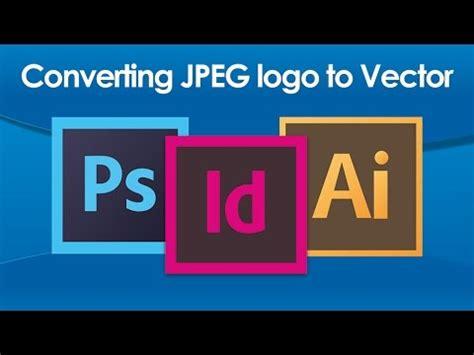 tutorial adobe illustrator cs6 vector design tutorial converting jpeg logo to vector in