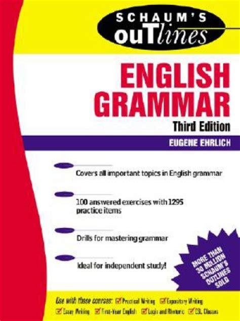 Schaums Outlines Grammar Schaum S Outline Of Grammar 3rd Edition