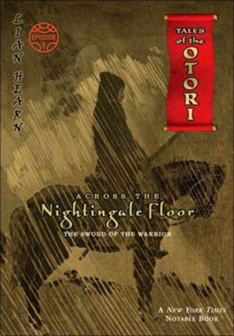 Across The Nightingale Floor Release Date by Across The Nightingale Floor Tales Of The Otori Series 1