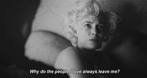 movie quotes marilyn monroe love quote sad true leave marilyn monroe michelle williams