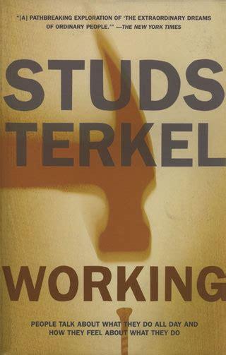 working in america the best of studs terkel s working books studs terkel a working library