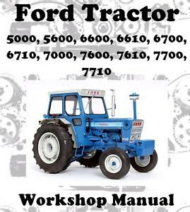Ford Tractor 5000 5600 6600 6610 6700 To 7710 Workshop