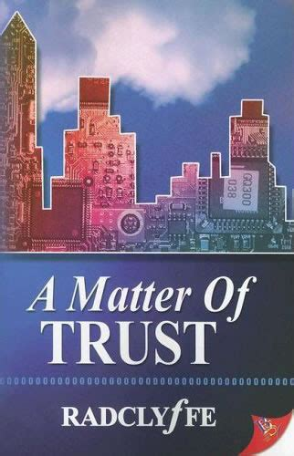 matter of trust a matter of trust by radclyffe bold strokes books