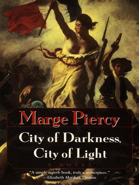 of darkness the chronicles of a modern exorcist books city of darkness city of light marge piercy