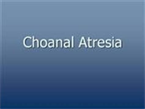 choanal atresia powerpoint esophageal atresia and tracheoesophageal fistula authorstream