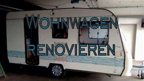 Wohnwagen Dach Lackieren by Unser Wohnwagen Projekt Reparieren Renovieren Umstylen