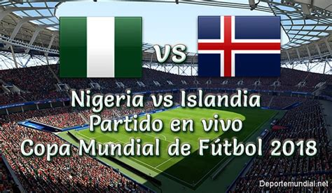 resultado nigeria vs islandia 2 0 goles y resumen