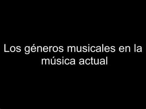 musica actual los generos musicales en la musica actual youtube