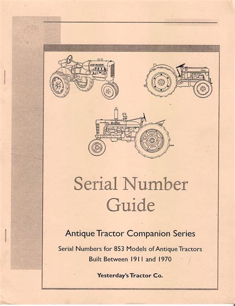 Tractor Serial Number Search Antique Tractor Serial Number Guide For 853 Models 1911 Through 1970 Tractor
