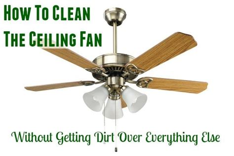 How To Clean Ceiling Fan ceiling fan cleaning 101