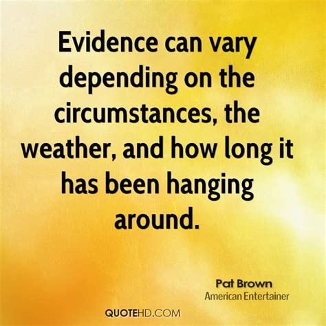 an american pioneer the circumstantial and documented evidence of the courageous of bull books pat brown quotes quotehd