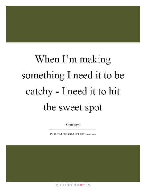 Need Something Sweet by Catchy Quotes Catchy Sayings Catchy Picture Quotes