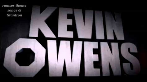 wwe theme songs kevin owens wwe kevin owens theme song titantron 2016 youtube