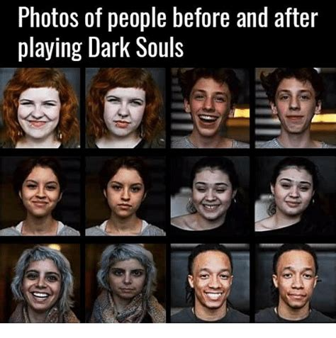 Meme After Dark - photos of people before and after playing dark souls