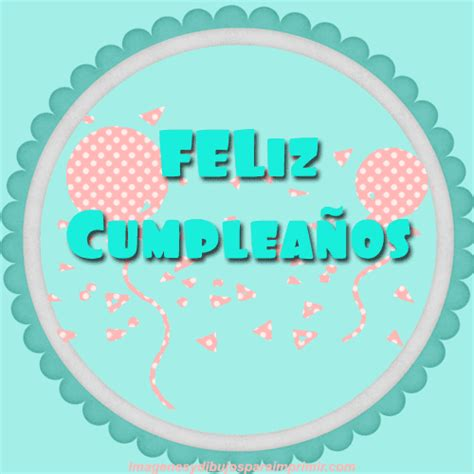 imagenes de cumpleaños para imprimir feliz cumplea 241 os para imprimir gratis