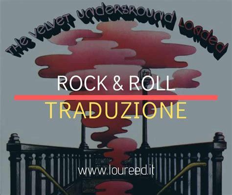 roll up testo rock roll testo e traduzione loureed it