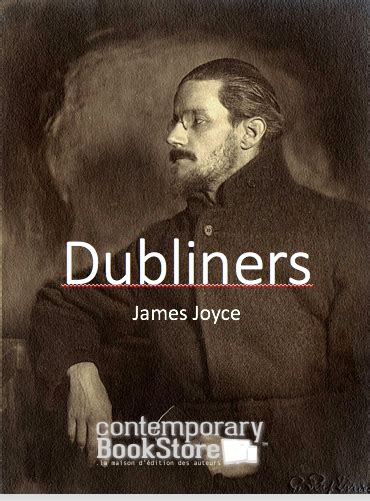 themes in dubliners by james joyce dubliners contemporary bookstore