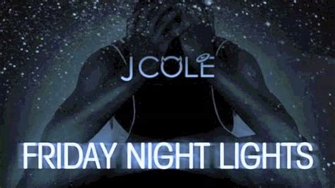 J Cole Friday Lights by J Cole Before I M Friday Lights