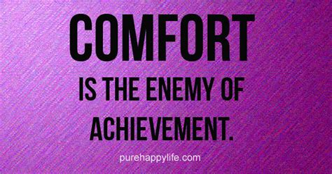 life quote comfort   enemy  achievement