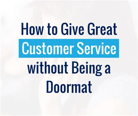 How To Be Humble Without Being A Doormat how to give great customer service without being a doormat global institute for travel