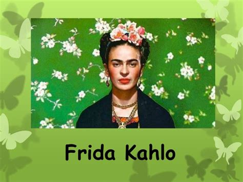 frida kahlo biography ppt frida kahlo biography by isabel