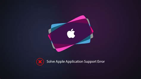 apple application support how to solve apple application support error
