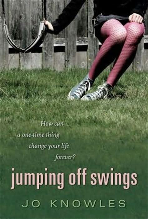 jumping off swings ya authors cafe jumping off swings by jo knowles