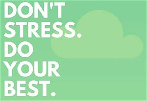 Don T Take Your Stress Out On Your Husband - don t stress do your best university of bradford union