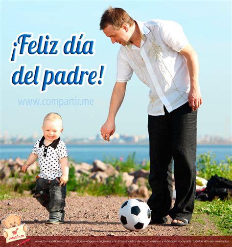 imagenes de feliz dia del instructor dia del padre fotos bonitas imagenes bonitas frases