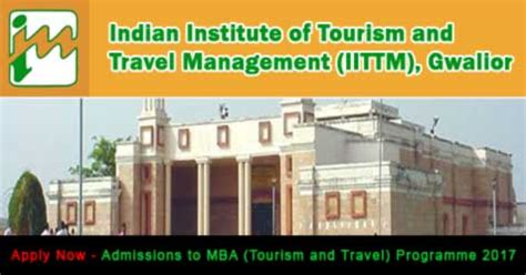 Mba In Travel And Tourism by Indian Institute Of Tourism And Travel Management Iittm