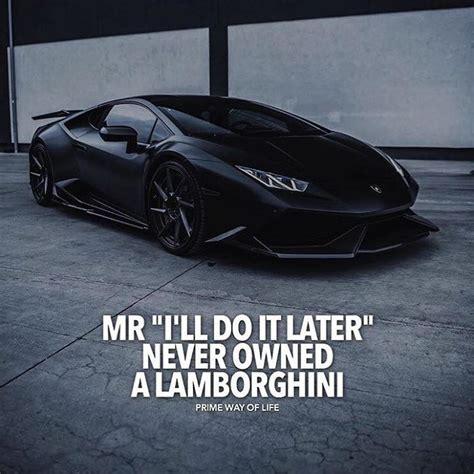 Lamborghini Spr Che by Mr Ill Do It Later Never Owned A Lamborghini Zitate