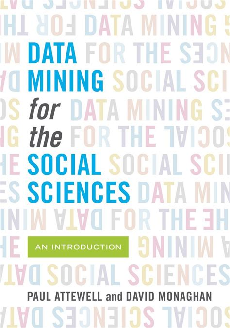 decoding the social world data science and the unintended consequences of communication information policy books machine learning learn data mining