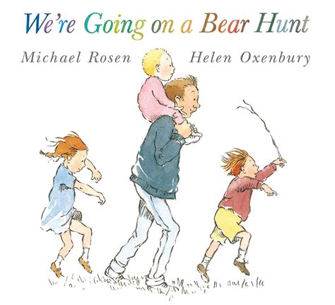 were going on a we re going on a bear hunt by michael rosen and helen oxenbury youtube