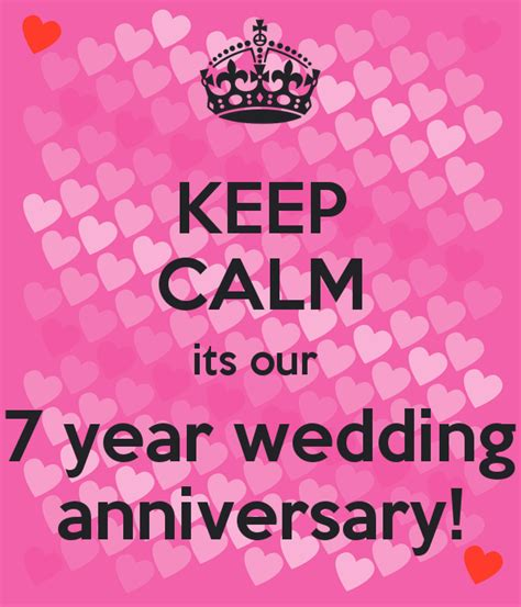 Wedding Anniversary Year 7 by Keep Calm Its Our 7 Year Wedding Anniversary Poster