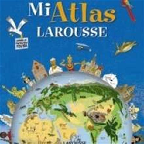 mi atlas larousse mi atlas larousse del cuerpo humano libro de texto pdf gratis descargar libros infantiles larousse y vox mi atlas larousse del cuerpo humano