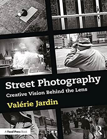 amazon com street photography creative vision behind the lens ebook val 233 rie jardin kindle store