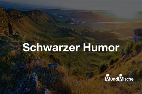 Schwarze Bedeutung by Schwarzer Humor Bedeutung Und Definition Mundmische De