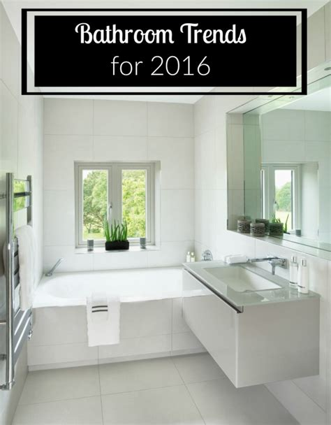 bathroom ideas for 2016 hottest trends for the next year 28 home bathroom trends 2016 room 2016 kitchen