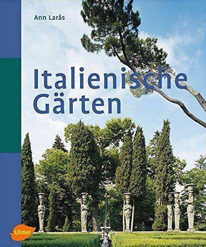 Erotische Geschichten Garten by Italienische G 228 Rten Rezension Buchkritik