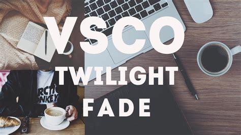 tutorial edit di vsco cara edit twilight fade filter di vsco android dan ios