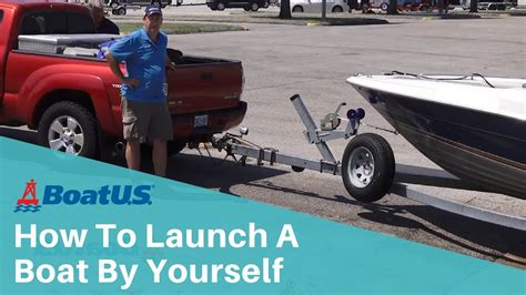 how to launch a boat by yourself how to launch a boat by yourself boatus youtube