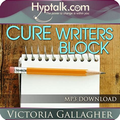 8 Cures For Writers Block by Open Your Mind Cure Your Writer Block Hyptalk Hypnosis