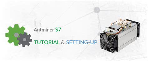 bitcoin mining tutorial 2016 tutorial antminer s7 4 37th 1293w bitcoin miner