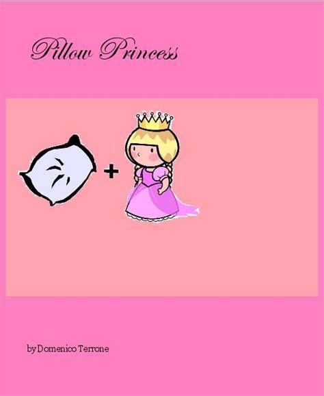 pillow princess by domenico terrone blurb books