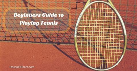 how to play tennis the complete guide to the of tennis tennis scoring tennis grips and strokes and tennis tips for singles doubles books how to play tennis a beginners guide racquet room