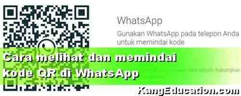 melihat  scan qr kode whatsapp kang education