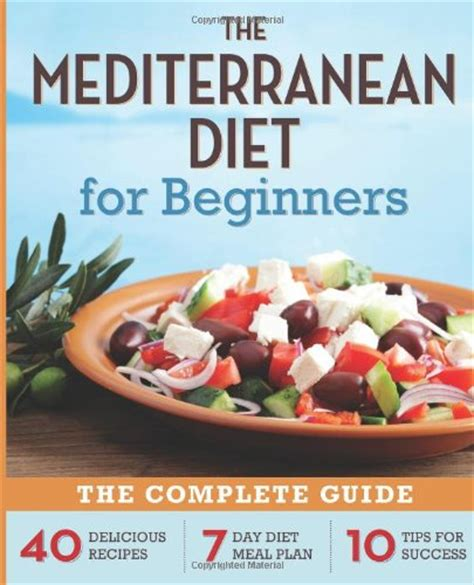 the complete cookbook recipes from a mediterranean kitchen books the mediterranean diet for beginners the complete guide