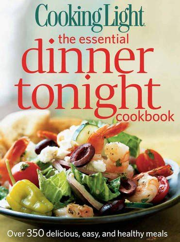 cookbook for delicious and nutritious recipes for guys books pdf cooking light the essential dinner tonight