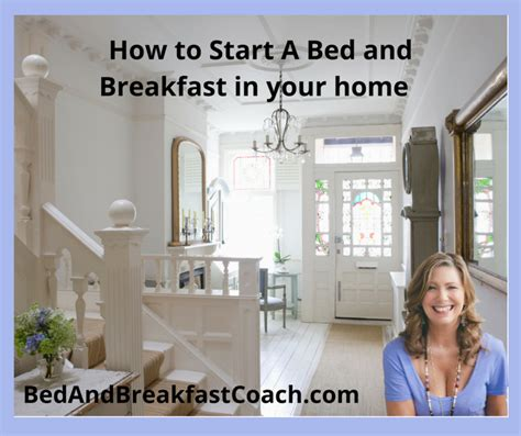 how to open a bed and breakfast starting a bed and breakfast business in your home